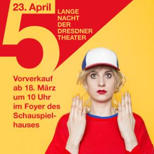 5. Lange Nacht der Dresdner Theater @ Dresden